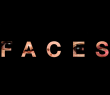 Faces: A Work in Progress